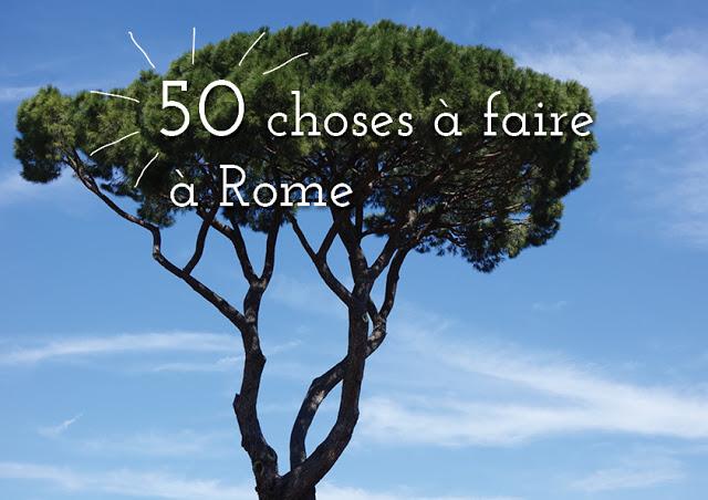 50 choses à faire à Rome